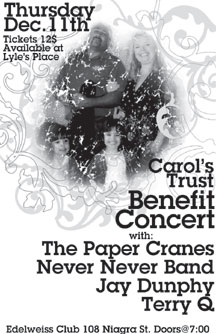 Carol's Trust Concert featuring: The Paper Cranes, Never Never Band, Terry Q, Jay Dunphy @ Victoria Edelweiss Club Dec 11 2008 - Aug 24th @ Victoria Edelweiss Club