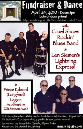 Victoria Music Hall of Fame Dance and Fundraiser: Lightning Express, Cruel Shoes Rock N' Blues Band @ Langford Legion (Prince Edward) Apr 24 2010 - Sep 16th @ Langford Legion (Prince Edward)