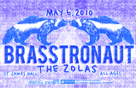 Brasstronaut, The Zolas  @ St. James Community Hall May 6 2010 - Jul 21st @ St. James Community Hall