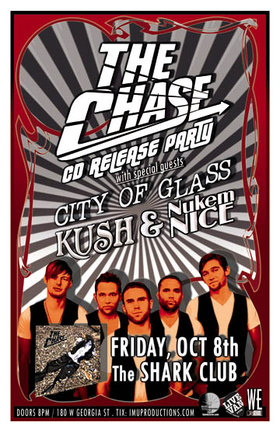 The CHASE CD Release Party w/ special guests: The Chase, City of Glass, Kush, NUKEM NICE  @ Shark Club Oct 8 2010 - Sep 19th @ Shark Club