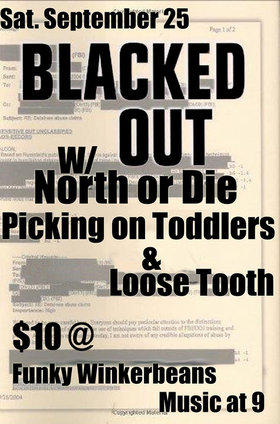 PUNK ROCK!: Blacked Out, NORTH OR DIE, Picking On Toddlers, Loose Tooth @ Funky Winker Beans Sep 25 2010 - Jul 19th @ Funky Winker Beans