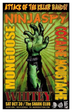 ATTACK OF THE KILLER BANDS!: Ninjaspy, Whitey, Cocaine Moustache, Mongoose @ Shark Club Oct 30 2010 - Sep 19th @ Shark Club