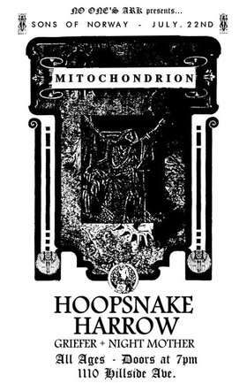 Mitochondrion, HOOPSNAKE, H.A.R.R.O.W., griefer, Night Mother @ Sons of Norway Jul 22 2011 - Dec 15th @ Sons of Norway