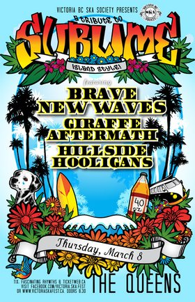 TRIBUTE TO SUBLIME ISLAND STYLE COMES TO NANAIMO! (19yrs+): Brave New Waves, Giraffe Aftermath, Hillside Hooligans @ The Queens Mar 8 2012 - Aug 24th @ The Queens