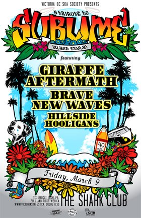 TRIBUTE TO SUBLIME ISLAND STYLE COMES TO VANCOUVER!: Giraffe Aftermath, Brave New Waves, Hillside Hooligans @ Shark Club Mar 9 2012 - Aug 24th @ Shark Club