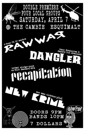 Raw War, RECAPITATION, Dangler, the New Krime @ The Cambie at the  Esquimalt Inn Apr 7 2012 - Jun 17th @ The Cambie at the  Esquimalt Inn