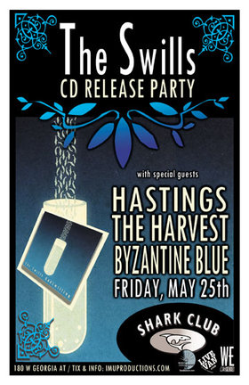 The SWILLS CD Release Party w/ special guests: The SWILLS, Hastings, The Harvest, BYZANTINE BLUE @ Shark Club May 25 2012 - Sep 19th @ Shark Club