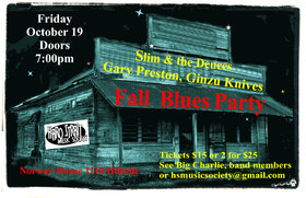 Slim & The Deuces, GARY PRESTON, Ginzu Knives @ Sons of Norway Oct 19 2012 - Apr 25th @ Sons of Norway