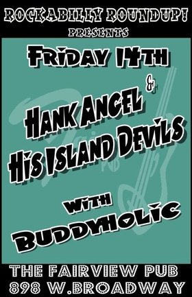 Rockabilly Roundup, Buddyholic, HANK ANGEL and his ISLAND DEVILS @ Fairview Pub Sep 14 2012 - Feb 23rd @ Fairview Pub