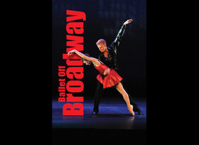Ballet Off Broadway @ McPherson Playhouse Oct 7 2012 - Aug 21st @ McPherson Playhouse