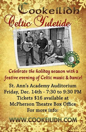 Celtic Yuletide ft: Cookeilidh @ St. Ann's Academy Auditorium Dec 14 2012 - Dec 10th @ St. Ann's Academy Auditorium