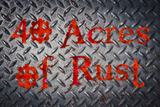 40 Acres OF Rust