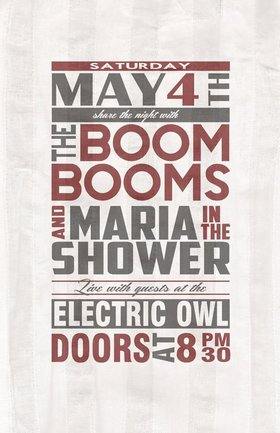 The Boom Booms, maria in the shower @ Electric Owl May 4 2013 - Jul 21st @ Electric Owl