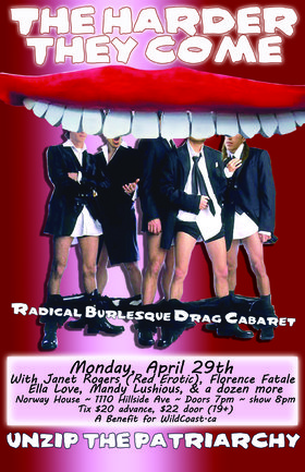The Harder They Come: Burlesque & Drag Charity Extravaganza: Two Girls, One Dress , Janet Rogers, Lay D. Lushious, Mitzy Turnpike, Ella Love @ Sons of Norway Apr 29 2013 - Apr 25th @ Sons of Norway