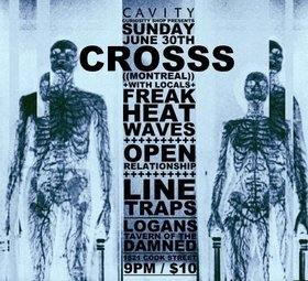 JUST ANNOUNCED!: CROSSS, Freak Heat Waves, OPEN RELATIONSHIP, LINE TRAPS @ Logan's Pub Jun 30 2013 - Jan 21st @ Logan's Pub