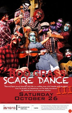 BOO Grass Scare Dance III: The Moonshiners, Dan Weisenburger, FRAEA THE BANSHEE, YOMADA's House Stringband @ Kirk Hall Oct 26 2013 - Oct 13th @ Kirk Hall