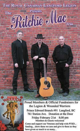 Wounded Warriors Fundraiser: The Ritchie Mac  AcousticTrio, Guests @ Langford Legion (Prince Edward) Feb 21 2014 - Dec 10th @ Langford Legion (Prince Edward)