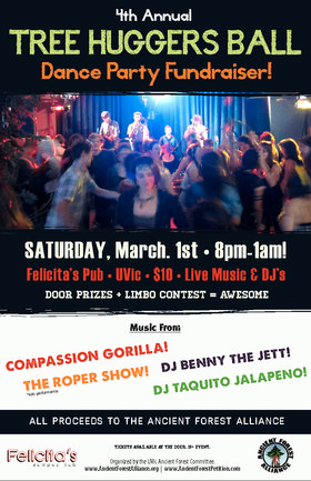 4th Annual Tree Huggers Ball Dance Party Fundraiser!: Compassion Gorilla, The Roper Show (solo act), DJ BENNY THE JETT, DJ Taquito Jalapeno @ Felicita's Pub Mar 1 2014 - Jan 16th @ Felicita's Pub