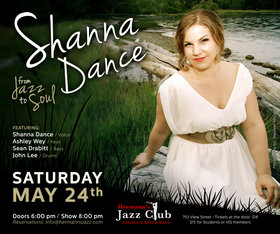 Shanna Dance: From jazz to soul: Shanna Dance, Ashley Wey, Sean Drabitt, John Lee @ Hermann's Jazz Club May 24 2014 - Oct 16th @ Hermann's Jazz Club