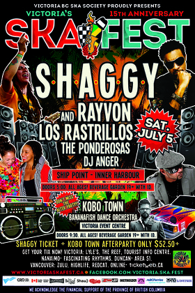 VICTORIA'S 15TH ANNIVERSARY SKA FESTIVAL SHAGGY SKA FEST EXCLUSIVE (GRAND FINALE CONCERT) - All ages/Beverage Garden w/ID.: Shaggy, Los Rastrillos, The Ponderosas, DJ Anger @ Ship Point (Inner Harbour) Jul 5 2014 - Jul 20th @ Ship Point (Inner Harbour)