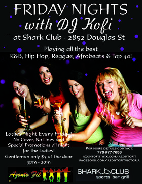 Ladies Night every Friday with DJ Kofi: DJ Kofi @ Shark Club Jun 13 2014 - Sep 19th @ Shark Club