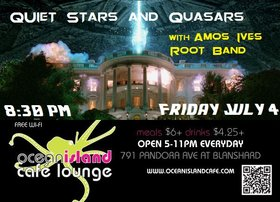 Quiet Stars and Quasars, Amos Ives Root Band @ Ocean Island Lounge Jul 4 2014 - Jul 19th @ Ocean Island Lounge