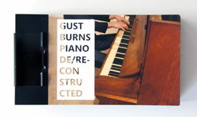 Gust Burns Piano De/Re-constructed