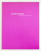 Mowry Baden: A Choreography of the Ordinary