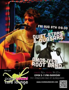 Amos Ives Root Band, Quiet Stars and Quasars @ Ocean Island Lounge Aug 8 2014 - Jul 19th @ Ocean Island Lounge