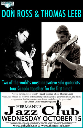 Two of world's most innovative guitarists touring Canada for the first time!: Don Ross , Thomas Leeb @ Hermann's Jazz Club Oct 15 2014 - Sep 21st @ Hermann's Jazz Club