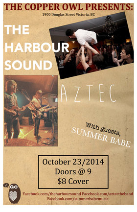 The Harbour Sound , AZTEC, Summer Babe @ Copper Owl Oct 23 2014 - Aug 24th @ Copper Owl
