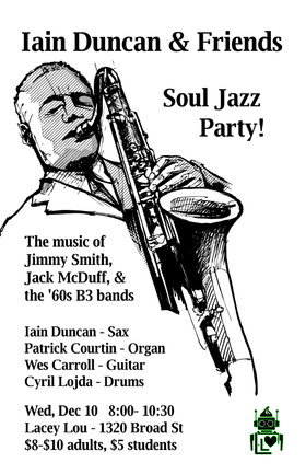 Soul Jazz Party!: Iain Duncan, Patrick Courtin, Wes Carroll, Cyril Lojda @ Lacey-Lou Tapas Lounge Dec 10 2014 - Aug 21st @ Lacey-Lou Tapas Lounge