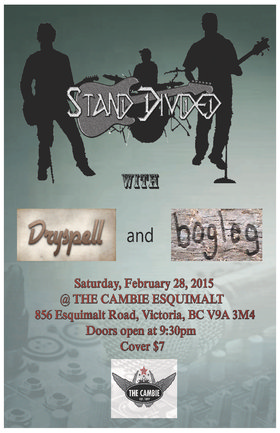 Stand Divided, Dryspell, bogleg @ The Cambie at the  Esquimalt Inn Feb 28 2015 - Jun 26th @ The Cambie at the  Esquimalt Inn