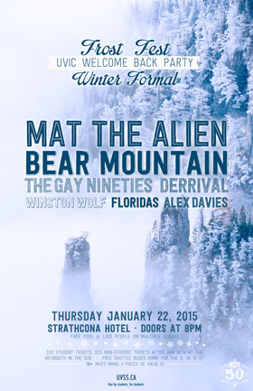 Frost Fest: Mat the Alien, Bear Mountain, Gay Nineties , Derrival , Winston Wolfe, Floridas, Alex Davies @ Strathcona Hotel Jan 22 2015 - Feb 17th @ Strathcona Hotel