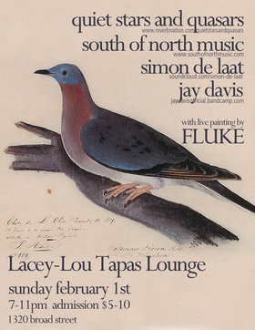Songwriter Showcase with LIVE PAINTING!: South of North Music, Quiet Stars and Quasars, Jay Davis, Simon de Laat @ Lacey-Lou Tapas Lounge Feb 1 2015 - Jul 19th @ Lacey-Lou Tapas Lounge