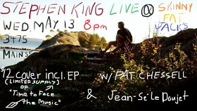 Stephen King, Jean-Se' Le Doujet, Pat Chessell @ Skinny Fat Jack's May 13 2015 - Nov 17th @ Skinny Fat Jack's