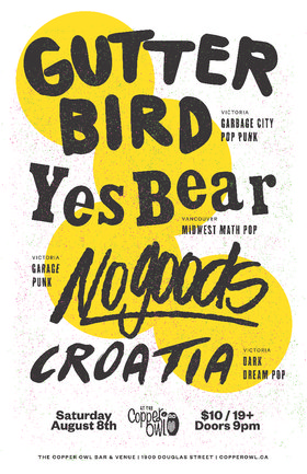Gutterbird, Yes Bear, NoGoods, CROATIA @ Copper Owl Aug 8 2015 - Oct 23rd @ Copper Owl