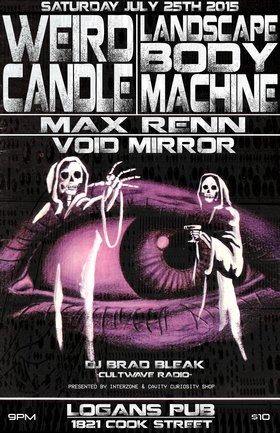 INTERZONE DANCE NIGHT: Weird Candle  (Van), Landscape Body Machine, MAX RENN, VOID MIRROR, CULTWAVE RADIO @ Logan's Pub Jul 25 2015 - Jan 21st @ Logan's Pub