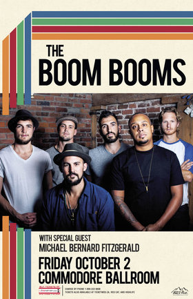 The Boom Booms (10:45), Michael Bernard Fitzgerald (9:30pm) @ The Commodore Ballroom Oct 2 2015 - Jul 21st @ The Commodore Ballroom