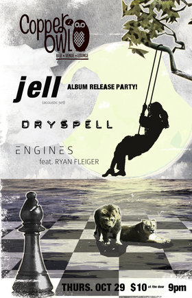 Jell, Dryspell, Engines @ Copper Owl Oct 29 2015 - Jun 26th @ Copper Owl