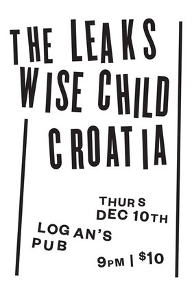 AN EPIC  WEEKEND PRE-PARTY FEATURING!!!:::::: The Leaks, Wise Child, CROATIA @ Logan's Pub Dec 10 2015 - Oct 23rd @ Logan's Pub