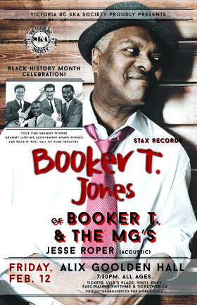 BOOKER T. JONES (of Booker T. & the M.G.'s) - Black History Month Celebration - SOLD OUT: Booker T. Jones, Jesse Roper Band @ Alix Goolden Performance Hall Feb 12 2016 - Dec 11th @ Alix Goolden Performance Hall