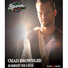 Chad Brownlee @ Tally Ho Sports Bar and Grill Feb 5 2016 - Apr 23rd @ Tally Ho Sports Bar and Grill
