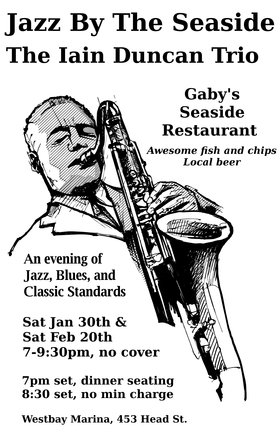 Jazz by the Seaside: Iain Duncan @ Gaby's Seaside Restaurant and Pub Feb 20 2016 - Aug 21st @ Gaby's Seaside Restaurant and Pub