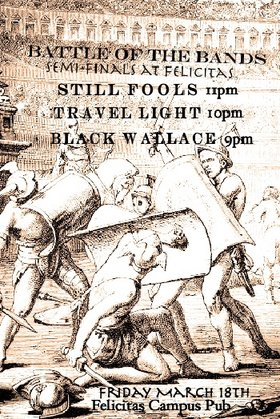 BATTLE OF THE BANDS: Still Fools, Travel Light, Black Wallace @ Felicita's Pub Mar 18 2016 - Mar 23rd @ Felicita's Pub