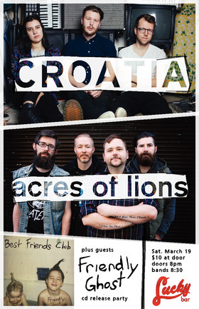 HOLY $#!@#% ROCK N ROLL TIME!!: acres of lions, CROATIA, FRIENDLY GHOST @ Lucky Bar Mar 19 2016 - Oct 23rd @ Lucky Bar