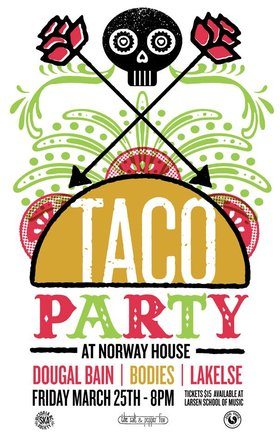 Taco Party!: Dougal Bain McLean, Bodies, Lakelse @ Sons of Norway Mar 25 2016 - Sep 18th @ Sons of Norway