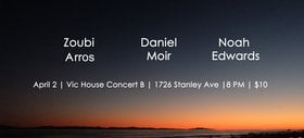Noah Edwards, Daniel Moir and Zoubi Arros: Noah Edwards, Daniel Moir, Zoubi Arros @ Victoria House Concert B Apr 2 2016 - Aug 24th @ Victoria House Concert B