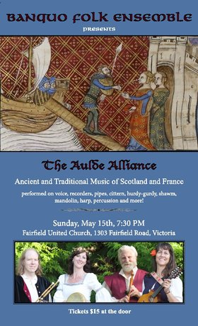 Banquo Folk Ensemble presents The Aulde Alliance: ancient and traditional music of Scotland and France @ Fairfield United Church May 15 2016 - Dec 14th @ Fairfield United Church