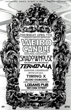 INTERZONE DANCE with: Shadowhouse  (usa), TERMINAL A  (usa), Weird Candle , Timing X @ Logan's Pub Apr 7 2016 - Jan 21st @ Logan's Pub